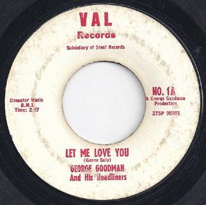 Goodman, George & His Headliners - Let Me Love You