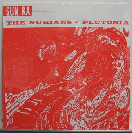 Sun Ra The Nubians Of Plutonia Records Lps Vinyl And Cds